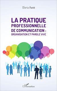 Télécharger le livre : La pratique professionnelle de communication : organisation et parole vive