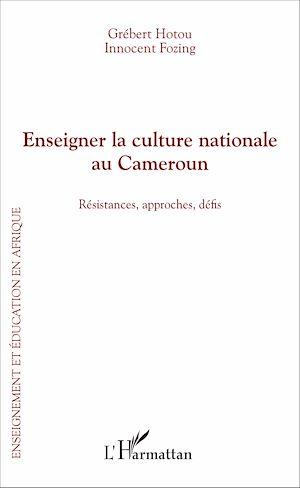 Téléchargez le livre :  Enseigner la culture nationale au Cameroun