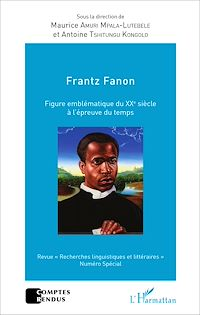 Télécharger le livre : Frantz Fanon figure emblématique du XXe siècle à l'épreuve du temps