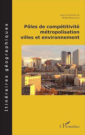 Téléchargez le livre :  Pôles de compétitivité métropolisation,