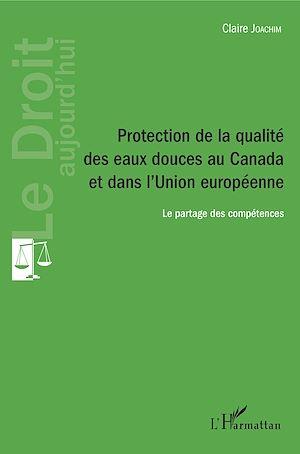 Téléchargez le livre :  Protection de la qualité des eaux douces au Canada et dans l'Union européenne