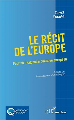 Téléchargez le livre :  Le récit de l'Europe