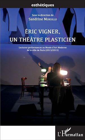 Téléchargez le livre :  Éric Vigner, un théâtre plasticien