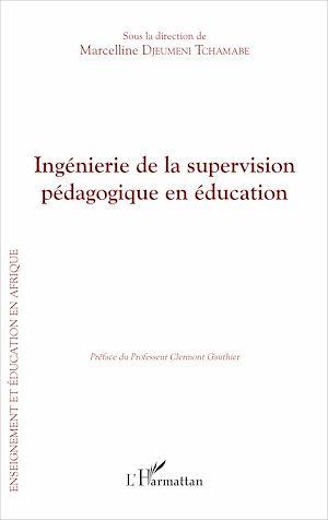 Téléchargez le livre :  Ingénierie de la supervision pédagogique en éducation