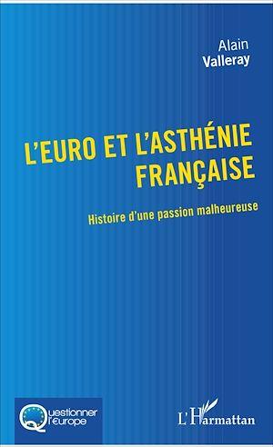 Téléchargez le livre :  L'euro et l'asthénie française