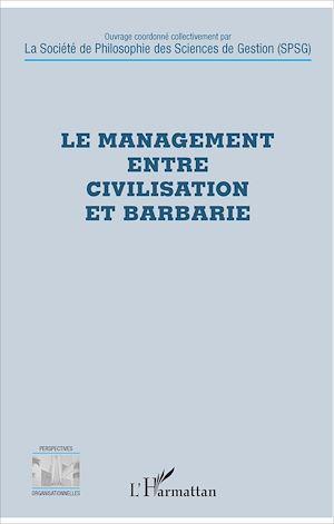 Téléchargez le livre :  Le management entre civilisation et barbarie