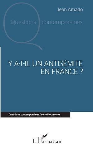Téléchargez le livre :  Y a-t-il un antisémite en France ?