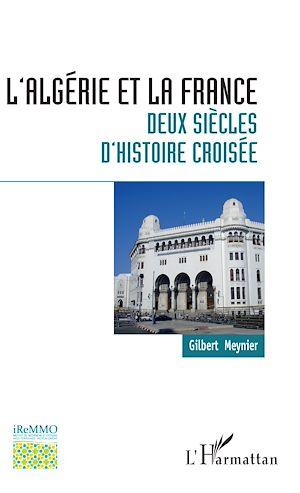 Téléchargez le livre :  L'Algérie et la France : deux siècles d'histoire croisée