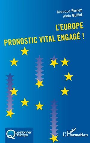 Téléchargez le livre :  L'Europe pronostic vital engagé!