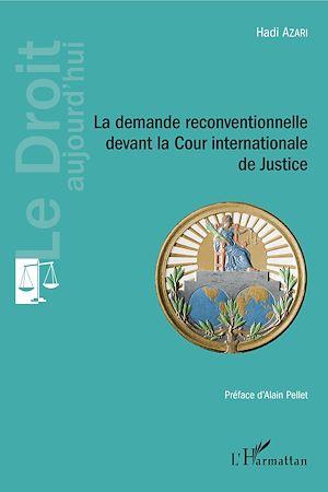 Téléchargez le livre :  La demande reconventionnelle devant la Cour internationale de Justice