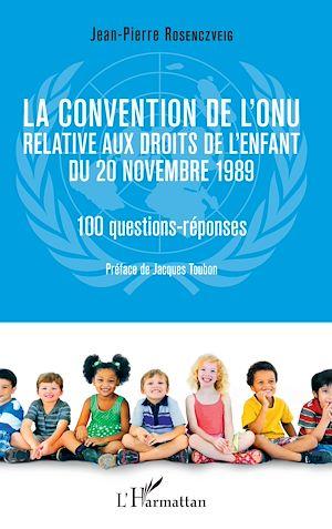 Téléchargez le livre :  La convention de l'ONU relative aux droits de l'enfant du 20 novembre 1989