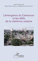 Télécharger le livre :  L'émergence du Cameroun et les défis de la résilience urbaine