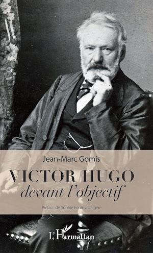 Téléchargez le livre :  Victor Hugo devant l'objectif