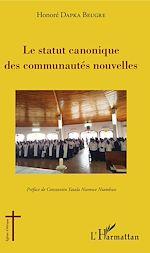 Télécharger le livre :  La statut canonique des communautés nouvelles