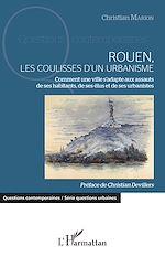 Télécharger le livre :  Rouen, les coulisses d'un urbanisme