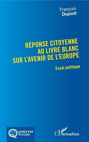 Téléchargez le livre :  Réponse citoyenne au livre blanc sur l'avenir de l'Europe