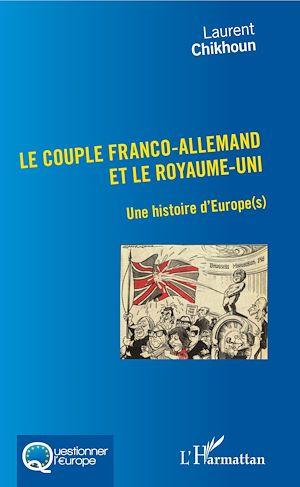 Téléchargez le livre :  Couple Franco-Allemand et le Royaume-Uni (Le)