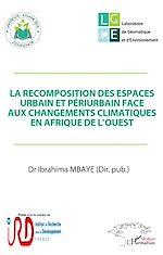 Télécharger le livre :  La recomposition des espaces urbain et périurbain face aux changements climatiques en Afrique de l'Ouest