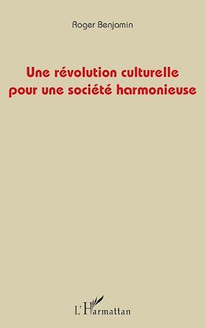 Téléchargez le livre :  Une révolution culturelle pour une société harmonieuse