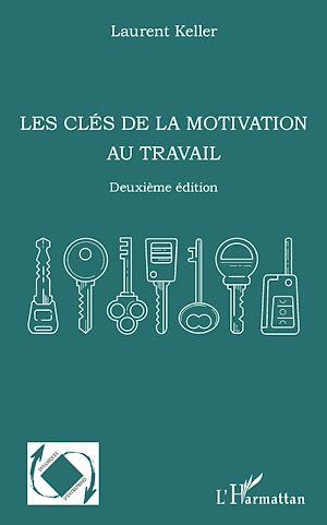 Téléchargez le livre :  Les clés de la motivation au travail