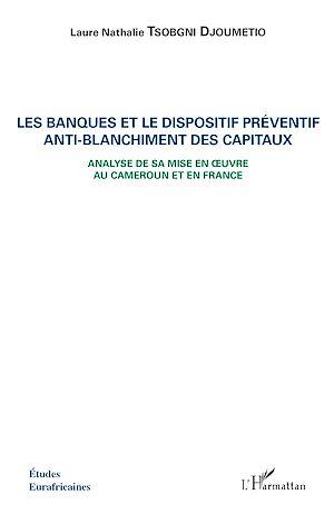 Téléchargez le livre :  Les banques et le dispositif préventif anti-blanchiment des capitaux