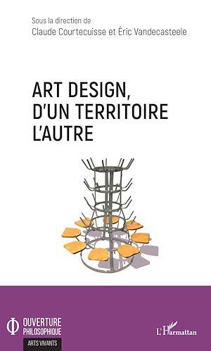 Téléchargez le livre :  Art design, d'un territoire à l'autre