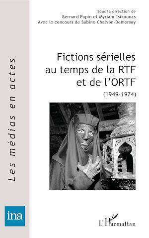 Téléchargez le livre :  Fictions sérielles au temps de la RTF et de l'ORTF
