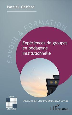 Téléchargez le livre :  Expériences de groupes en pédagogie instituonnelle