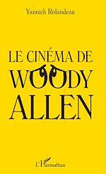 Télécharger le livre :  Le cinéma de Woody Allen