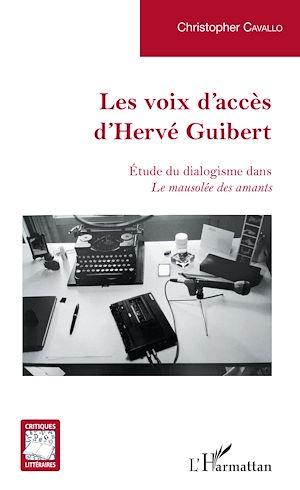 Téléchargez le livre :  Les voix d'accès d'Hervé Guibert