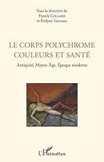 Télécharger le livre :  Le corps polychrome couleurs et santé
