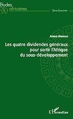 Télécharger le livre :  Les quatre dividendes généraux pour sortir de l'Afrique du sous-développement