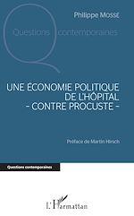 Télécharger le livre :  Une économie politique de l'hôpital - contre Procuste -