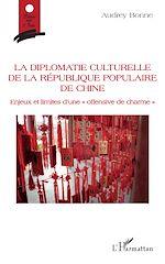 Télécharger le livre :  La diplomatie culturelle de la république populaire de Chine