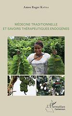Télécharger le livre :  Médecine traditionnelle et savoirs thérapeutiques endogènes