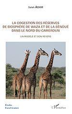 Télécharger le livre :  La cogestion des réserves de biosphère de Waza et de la Bénoué dans le Nord du Cameroun