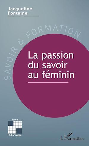 Téléchargez le livre :  La passion du savoir féminin