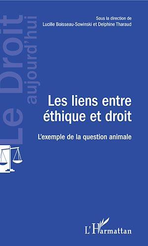 Téléchargez le livre :  Les liens entre éthique et droit