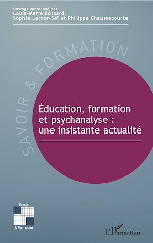 Téléchargez le livre :  Éducation, formation et psychanalyse : une insistante actualité
