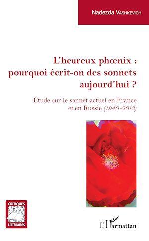 Téléchargez le livre :  L'Heureux phoenix : pourquoi écrit-on des sonnets aujourd'hui ?