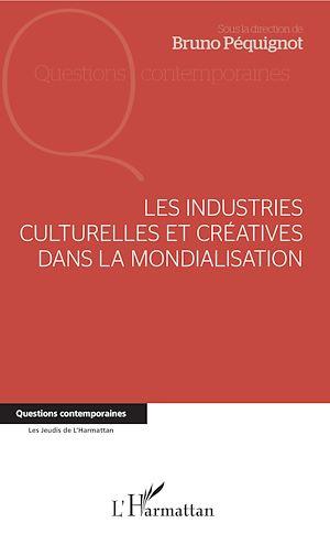 Téléchargez le livre :  Les industries culturelles et créatives dans la mondialisation