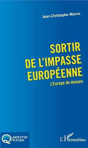 Téléchargez le livre :  Sortir de l'impasse européenne