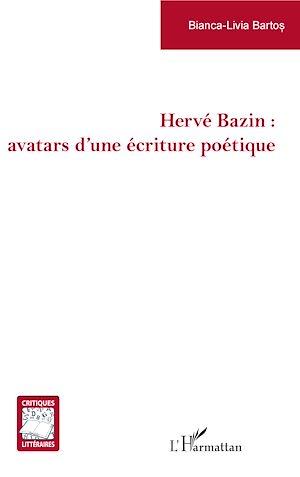 Téléchargez le livre :  Hervé Bazin : avatars d'une écriture poétique