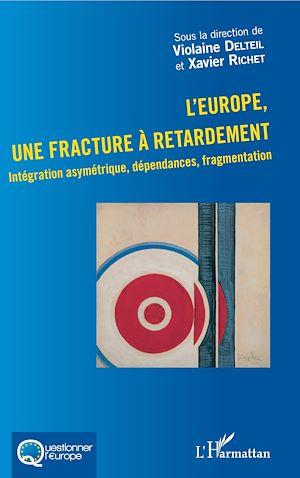 Téléchargez le livre :  L'Europe, une fracture à retardement