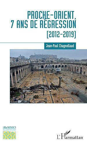 Téléchargez le livre :  Proche-Orient, 7 ans de régression