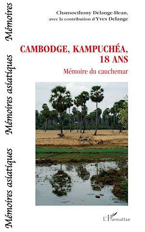 Téléchargez le livre :  Cambodge, Kampuchéa, 18 ans