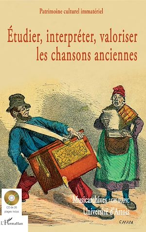 Téléchargez le livre :  Étudier, interpréter, valoriser les chansons anciennes