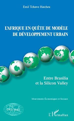 Téléchargez le livre :  L'Afrique en quête de modèle de développement urbain
