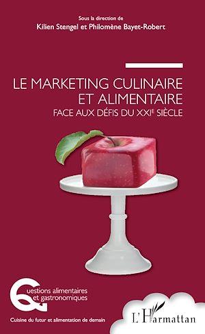 Téléchargez le livre :  Le marketing culinaire et alimentaire face aux défis du XXIe siècle