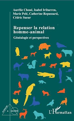 Téléchargez le livre :  Repenser la relation homme-animal
